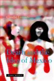 Death and the Idea of Mexico, Lomnitz, Claudio, 1890951536