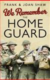 We Remember the Home Guard, Frank Shaw and Joan Shaw, 0091941539