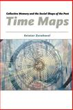 Time Maps : Collective Memory and the Social Shape of the Past, Zerubavel, Eviatar, 0226981533