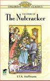 The Story of the Nutcracker, E. T. A. Hoffmann, 0486291537