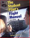 The Student Pilot's Flight Manual : Including the FAA Practical (Flight) Test for Airplanes and Complete, Kershner, William K., 0813811538