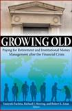 Growing Old : Paying for Retirement and Institutional Money Management after the Financial Crisis, , 0815721536