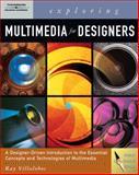 Exploring Multimedia for Designers (Book Only), Villalobos, Ray, 1111321531