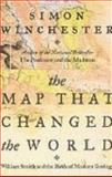The Map That Changed the World : William Smith and the Birth of Modern Geology, Winchester, Simon, 1587241536