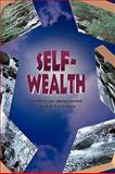 Self Wealth - Everything You Always Wanted, Avraham Tzvi Schwartz, 1607961539
