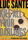 Kill All Your Darlings, Luc Sante, 1891241532