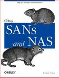 Using SANs and NAS : Help for Storage Administrators, Preston, W. Curtis, 0596001533