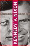 Kennedy V. Nixon 9780813041537