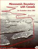 Minnesota's Boundary with Canada, William E. Lass, 0873511530