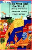 The West and the World Vol. II : A History of Civilization from 1500 to Modern Times, Reilly, Kevin, 1558761535