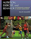 Nutrition, Exercise, and Behavior : An Integrated Approach to Weight Management, Summerfield, Liane M., 0534541534