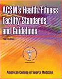 ACSM's Health/Fitness Facility Standards and Guidelines, American College of Sports Medicine Staff, 0736051538