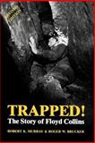 Trapped! : The Story of Floyd Collins, Murray, Robert K. and Brucker, Roger W., 0813101530