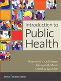 Introduction to Public Health, Goldsteen, Raymond L. and Goldsteen, Karen, 0826141536