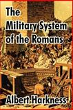 The Military System of the Romans, Harkness, Albert, 1410211533