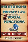 The Institutions of Private Law and Their Social Functions, Renner, Karl, 1412811538