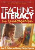 Teaching Literacy in Kindergarten, McGee, Lea M. and Morrow, Lesley Mandel, 1593851537