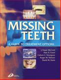 Missing Teeth : A Guide to Treatment Options, McCord, J. Fraser and Youngson, Callum Y., 0443071535
