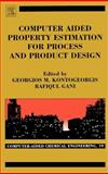 Computer Aided Property Estimation for Process and Product Design Vol. 19 : Computers Aided Chemical Engineering, , 0444511539