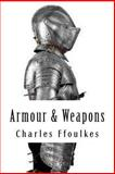 Armour and Weapons, Charles Ffoulkes, 1482721538
