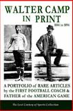 Walter Camp in Print, The Lost Century of Sports Collection, 1484181530