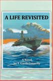 A Life Revisited, T. Garth Connelly, 149903153X