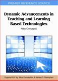 Dynamic Advancements in Teaching and Learning Based Technologies : New Concepts, Eugenia M. W. Ng, 160960153X