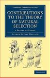 Contributions to the Theory of Natural Selection : A Series of Essays, Wallace, Alfred Russel, 1108001548