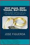 Not Mine, Not Yours, but Ours, Jose Figueroa, 1492131547