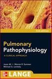 Pulmonary Pathophysiology : A Clinical Approach, Ali, Juzar and Summer, Warren G., 0071611541