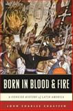 Born in Blood and Fire : A Concise History of Latin America, Chasteen, John Charles, 0393911543