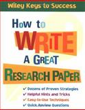 How to Write a Great Research Paper, Book Builders, Inc. Staff and Beverly Chin, 0471431540