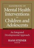 Handbook of Mental Health Interventions in Children and Adolescents : An Integrated Developmental Approach, , 078796154X