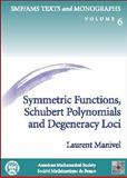 Symmetric Functions, Schubert Polynomials and Degeneracy Loci, Manivel, Laurent, 0821821547