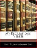 My Recreations, Emily Ellsworth Fowler Ford, 1141281546