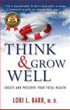 Think and Grow Well, Lori Barr, 1494961547
