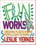 Fun Works, Leslie Yerkes, 1576751546