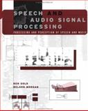 Speech and Audio Signal Processing : Processing and Perception of Speech and Music, Gold, Ben and Morgan, Nelson, 0471351547