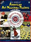 60 Great American Art Nouveau Posters Platinum DVD and Book, Carol Belanger Grafton, 0486991547