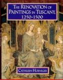 The Renovation of Paintings in Tuscany, 1250-1500, Hoeniger, Cathleen, 0521461545