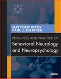 Principles and Practice of Behavioral Neurology and Neuropsychology, Rizzo, Matthew and Eslinger, Paul J., 0721681549