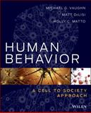 Human Behavior : A Cell to Society Approach, Vaughn, Michael G. and DeLisi, Matt, 1118121546