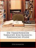Die Transitorische Tobsucht, Otto Schwartzer, 1141651548
