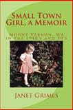 Small Town Girl, a Memoir, Janet Grimes, 1496001540