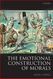 The Emotional Construction of Morals, Prinz, Jesse, 0199571546