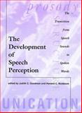 The Development of Speech Perception : The Transition from Speech Sounds to Spoken Words, , 0262071541