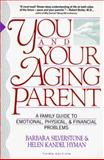 You and Your Aging Parent, Barbara Silverstone and Helen K. Hyman, 0679721541