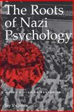 The Roots of Nazi Psychology, Jay Y. Gonen, 081312154X