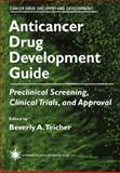 Anticancer Drug Development Guide : Preclinical Screening, Clinical Trials, and Approval, , 1461581540