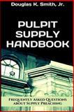 Pulpit Supply Handbook, Douglas Smith, 1500251542